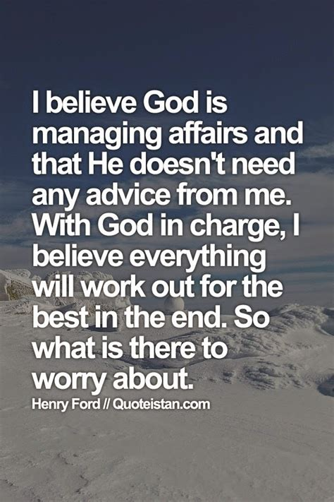 I believe God is managing affairs and that He doesn't need