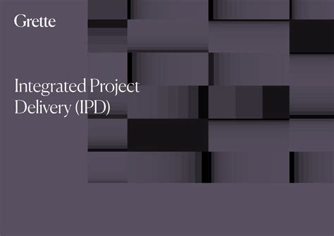 Integrated Project Delivery (IPD) by Advokatfirmaet Grette