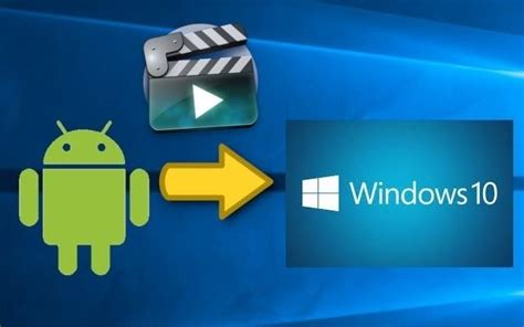 How to Transfer Videos from Android to Windows 10