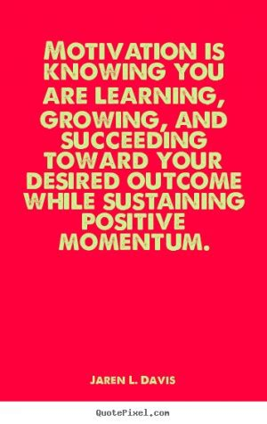 Inspirational Quotes About Momentum