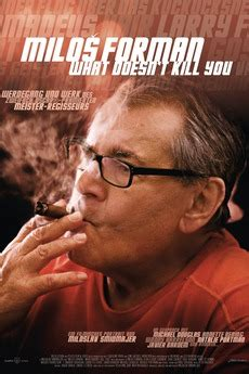 Miloš Forman - What Doesn't Kill You… (2009) directed by