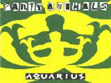 Party Animals - Aquarius - YouTube