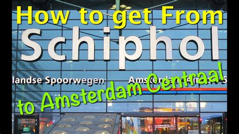 The easiest and cheapest way to get from Schiphol Airport