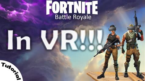How to Play Fortnite in VR!!!! (Tutorial) - YouTube