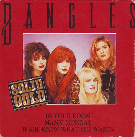 Bangles - In Your Room / Manic Monday / If She Knew What